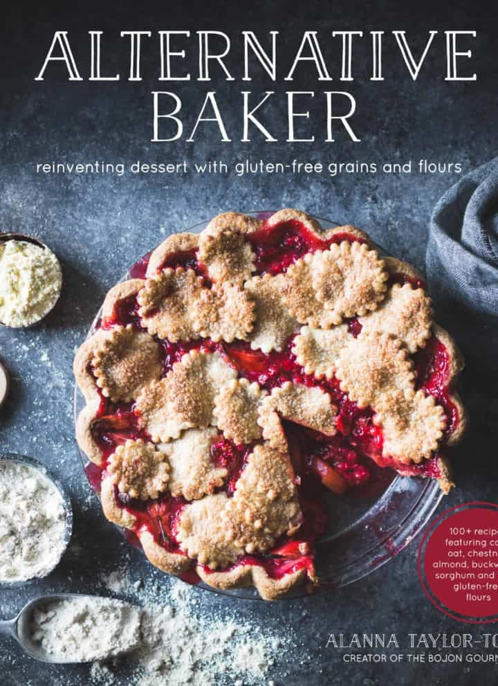Alternative Baker: Reinventing Dessert with Gluten-Free Grains and Flours – 100+ recipes featuring corn, oat, chestnut, almond, buckwheat, sorghum, and other gluten-free flours